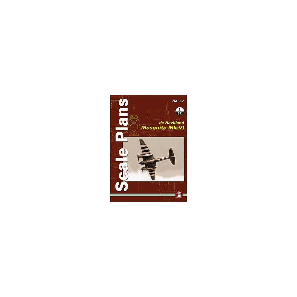 De Havilland Mosquito Mk VI 1/32 - (Scale Plans) by Dariusz Karnas (Paperback)