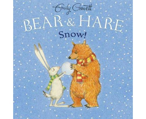 Bear & Hare Snow! (School And Library) (Emily Gravett) - image 1 of 1