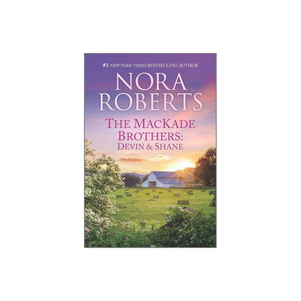 The Mackade Brothers Devin 38 Shane By Nora Roberts Paperback