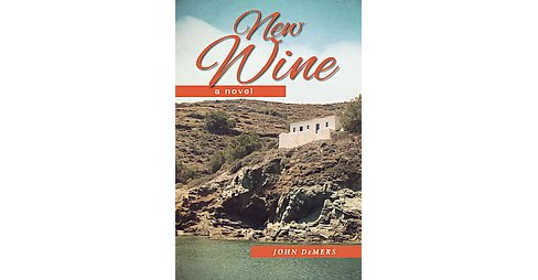 New Wine (Paperback) (John Demers) - image 1 of 1