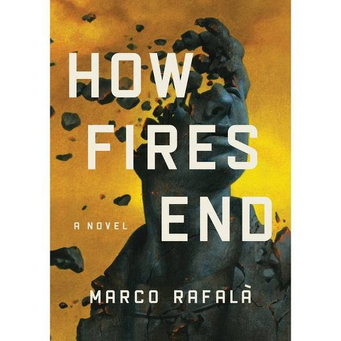 How Fires End - by  Marco Rafala (Paperback) - image 1 of 1