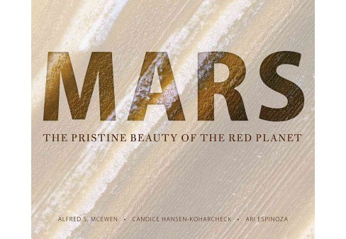 Mars : The Pristine Beauty of the Red Planet -  (Hardcover) - image 1 of 1