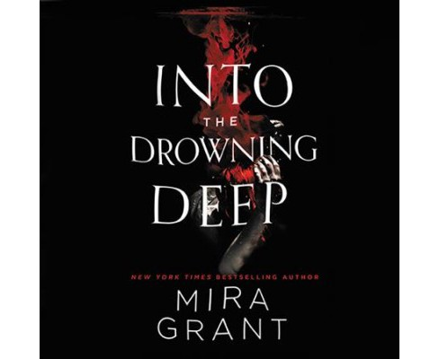 Into the Drowning Deep (Unabridged) (CD/Spoken Word) (Mira Grant) - image 1 of 1