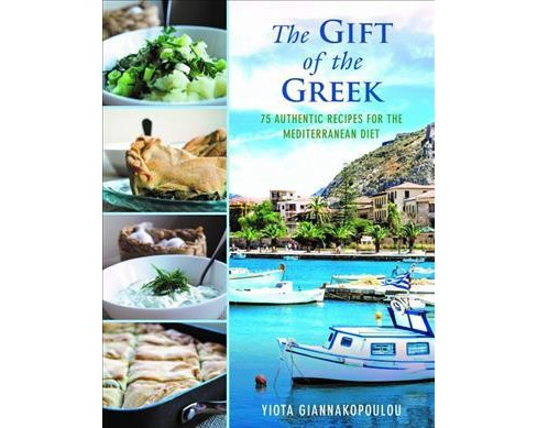 Gift of the Greek : 75 Authentic Recipes for the Mediterranean Diet -  (Hardcover) - image 1 of 1