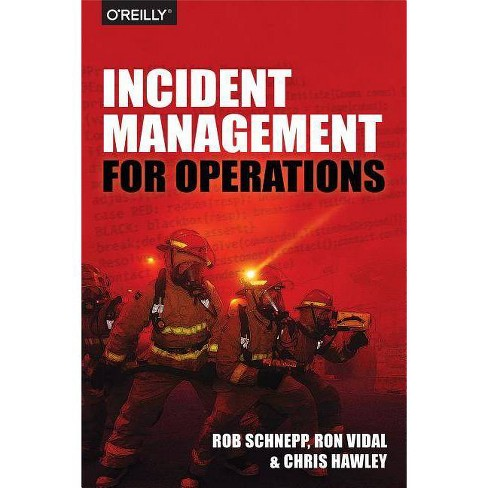 Incident Management for Operations - by  Rob Schnepp & Ron Vidal & Chris Hawley (Paperback) - image 1 of 1