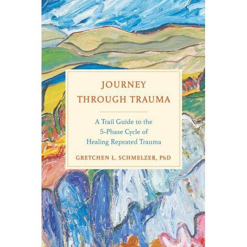 Journey Through Trauma - by  Gretchen L Schmelzer (Hardcover) - image 1 of 1