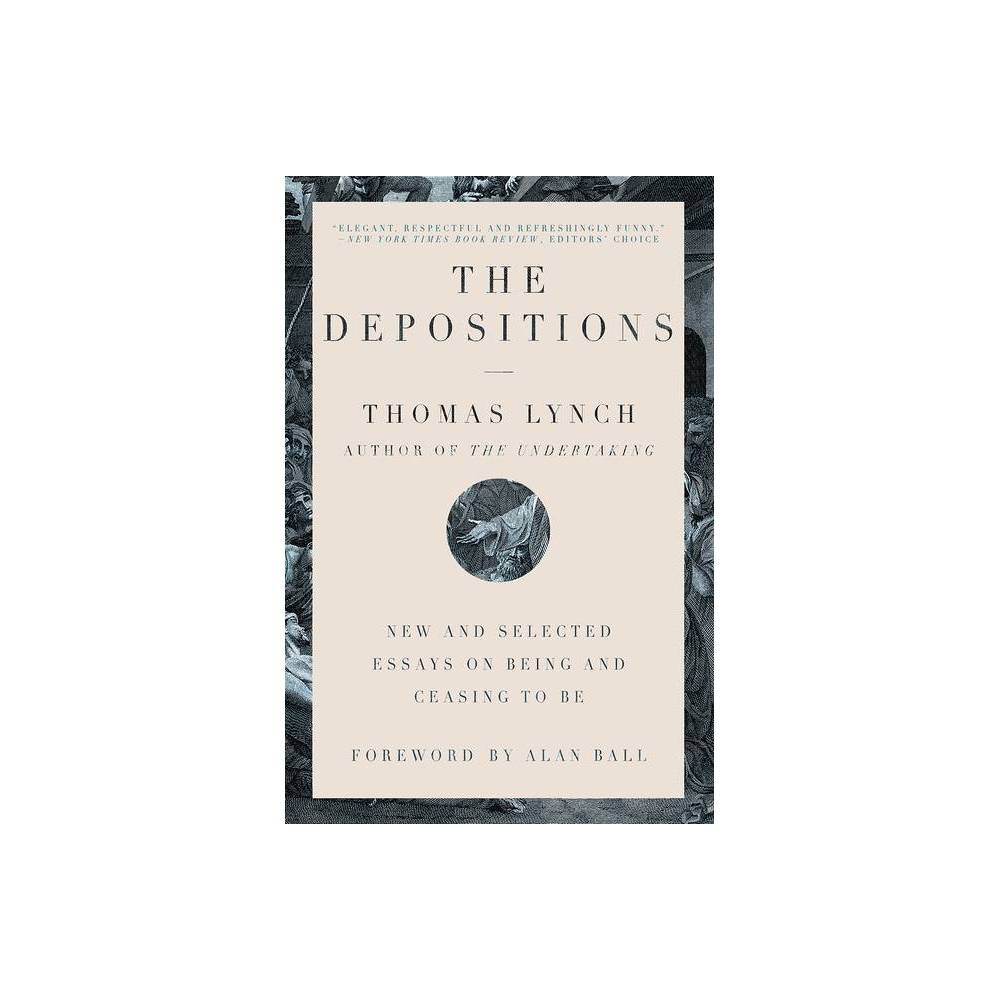 The Depositions By Thomas Lynch Paperback