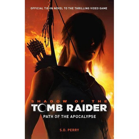 Shadow of the Tomb Raider - Path of the Apocalypse - by  S D Perry (Paperback) - image 1 of 1