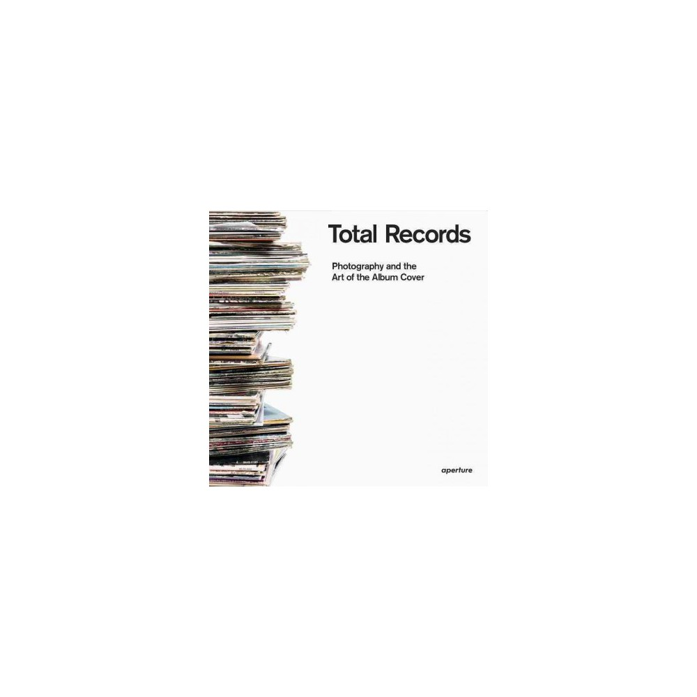 Total Records : Photography and the Art of the Album Cover (Paperback) (Jacques Denis)
