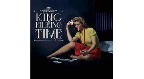 Sweetback Sisters - King Of Killing Time (CD) - image 1 of 1