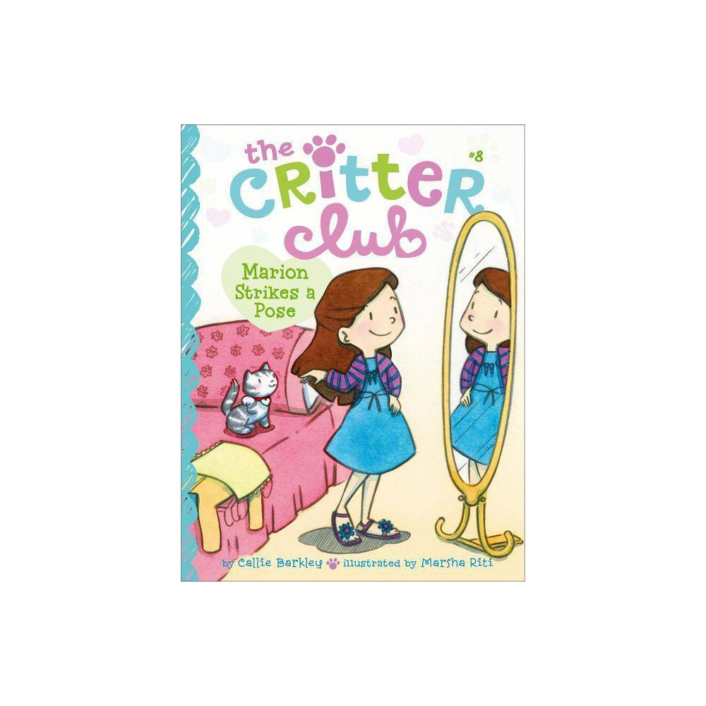 Marion Strikes A Pose Critter Club By Callie Barkley Paperback