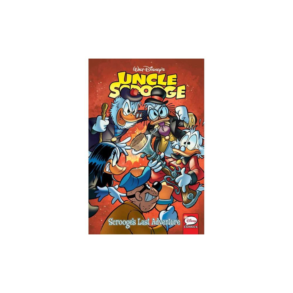 Uncle Scrooge : Scrooge's Last Adventure (Paperback) (Francesco Artibani & William Van Horn & Dick