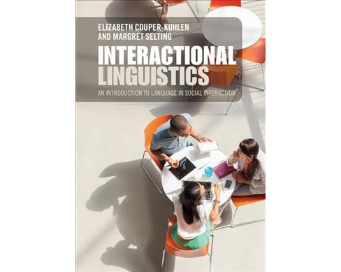 Interactional Linguistics : An Introduction to Language in Social Interaction (Paperback) (Elizabeth - image 1 of 1