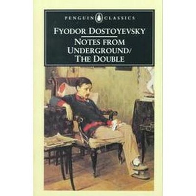Notes from Underground and the Double (Penguin Classics)