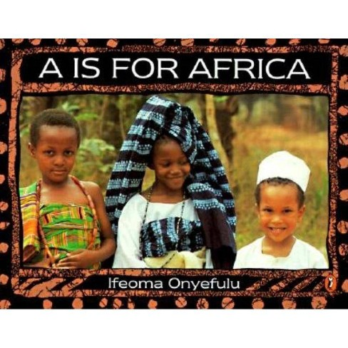 A is for Africa - by  Ifeoma Onyefulu (Paperback) - image 1 of 1