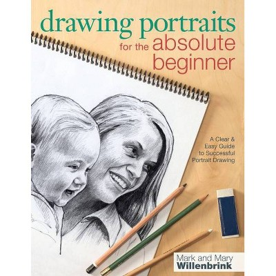 Drawing Portraits for the Absolute Beginner - (Art for the Absolute Beginner)(Paperback)
