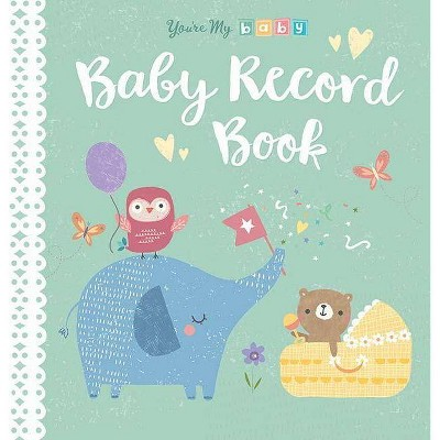 You're My Baby, Baby Record Book - (Hardcover)