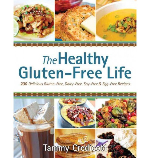 Healthy Gluten-Free Life (Original) (Paperback) (Tammy Credicott) - image 1 of 1