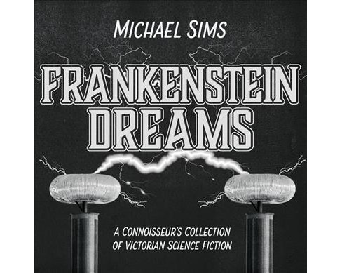 Frankenstein Dreams : A Connoisseur's Collection of Victorian Science Fiction - Unabridged (CD/Spoken - image 1 of 1