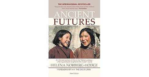 Ancient Futures (Updated) (Paperback) (Helena Norberg-Hodge) - image 1 of 1