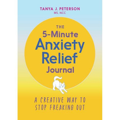 The 5-Minute Anxiety Relief Journal - by  Tanya J Peterson (Paperback) - image 1 of 1