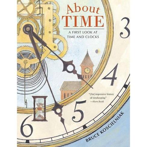 About Time - by  Bruce Koscielniak (Paperback) - image 1 of 1