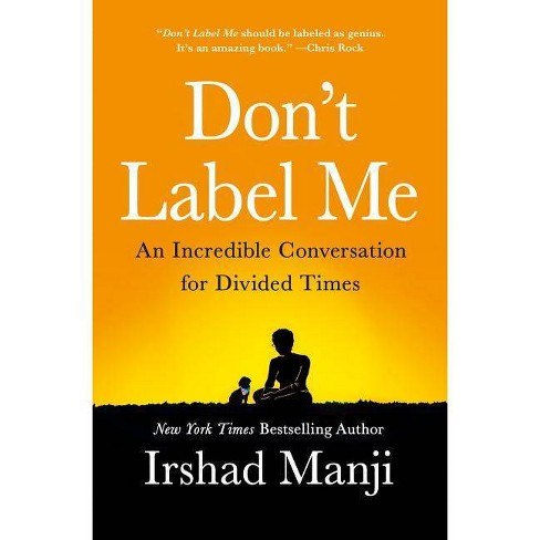 Don't Label Me - by  Irshad Manji (Hardcover) - image 1 of 1