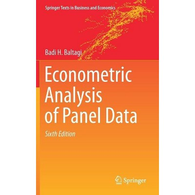 Econometric Analysis of Panel Data - (Springer Texts in Business and Economics) 6th Edition by  Badi H Baltagi (Hardcover)