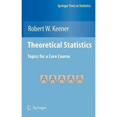Theoretical Statistics - (Springer Texts in Statistics) by  Robert W Keener (Hardcover) - image 1 of 1