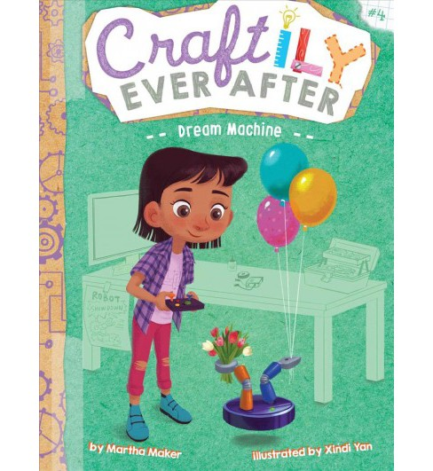 Dream Machine -  (Craftily Ever After) by Martha Maker (Hardcover) - image 1 of 1