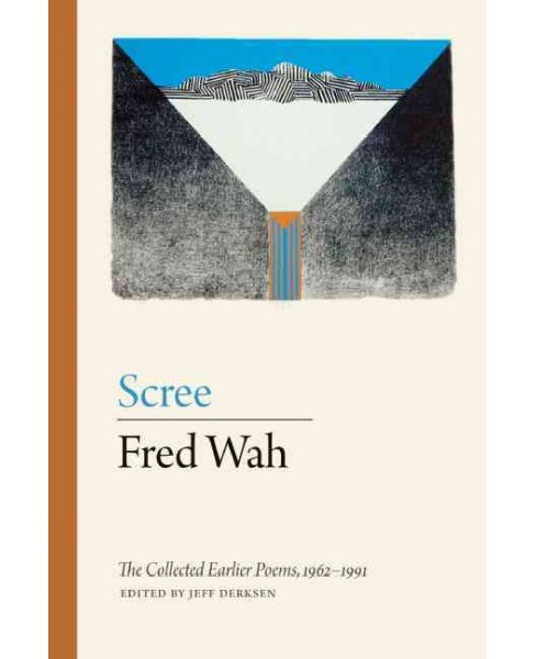 Scree : The Collected Earlier Poems, 1962-1991 (Hardcover) (Fred Wah) - image 1 of 1