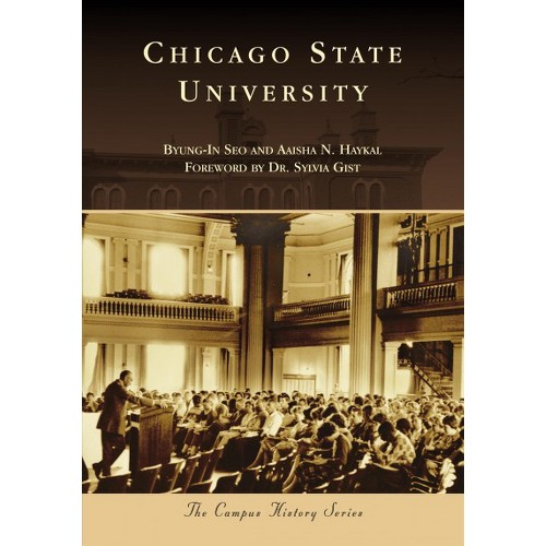 Chicago State University - (Campus History) by Byung-in Seo & Aaisha N. Haykal (Paperback)