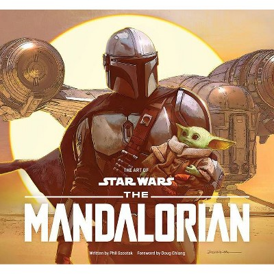 The Art of Star Wars: The Mandalorian (Season One) - by Abrams Books & Phil Szostak (Hardcover)