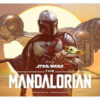 The Art of Star Wars: The Mandalorian (Season One)- by Abrams Books & Phil Szostak (Hardcover)