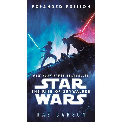 The Rise of Skywalker: Expanded Edition (Star Wars) - by  Rae Carson (Paperback)