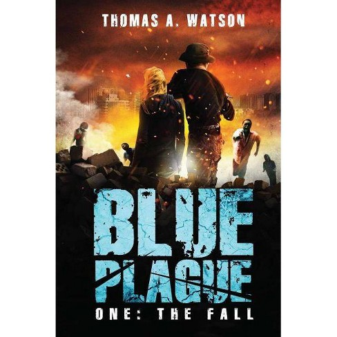 Blue Plague - by  Thomas A Watson (Paperback) - image 1 of 1