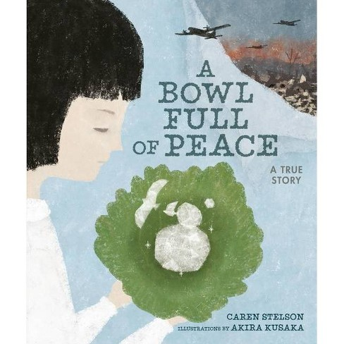 A Bowl Full of Peace - by  Caren Stelson (Hardcover) - image 1 of 1