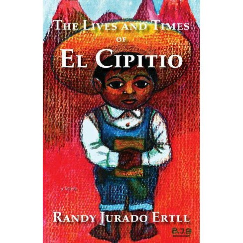 The Lives and Times of El Cipitio - by  Randy Jurado Ertll (Paperback) - image 1 of 1