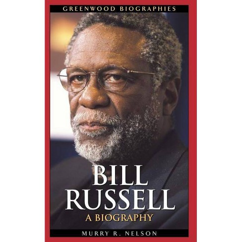 Bill Russell - (Greenwood Biographies) by  Murry R Nelson (Hardcover) - image 1 of 1
