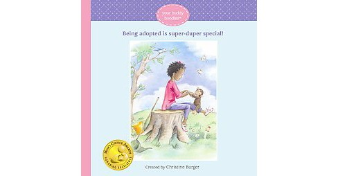 Being Adopted Is Super-duper Special! (Hardcover) (Christine Burger) - image 1 of 1