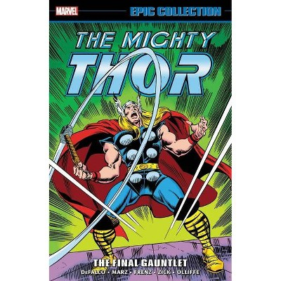 Thor Epic Collection: The Final Gauntlet - by  Marvel Comics (Paperback)