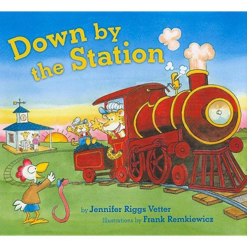 Down by the Station - by  Jennifer Riggs Vetter (Hardcover) - image 1 of 1