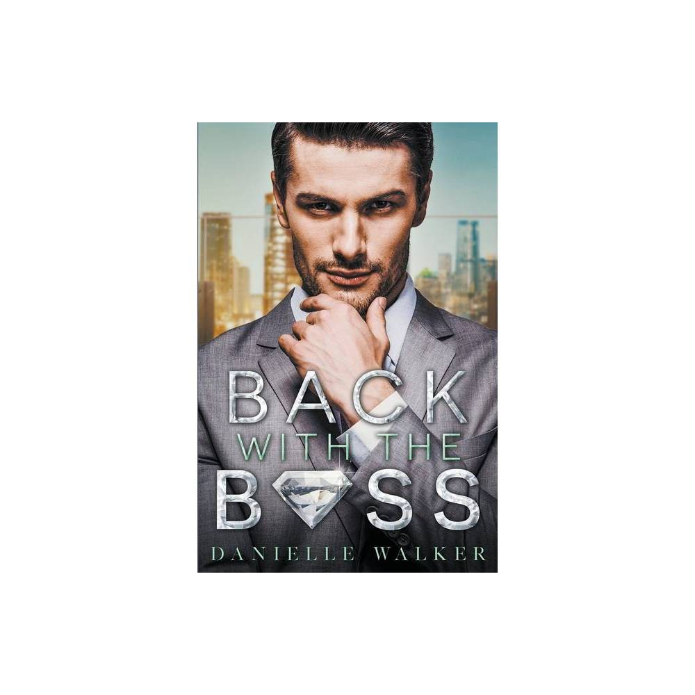 Back With The Boss By Danielle Walker Paperback