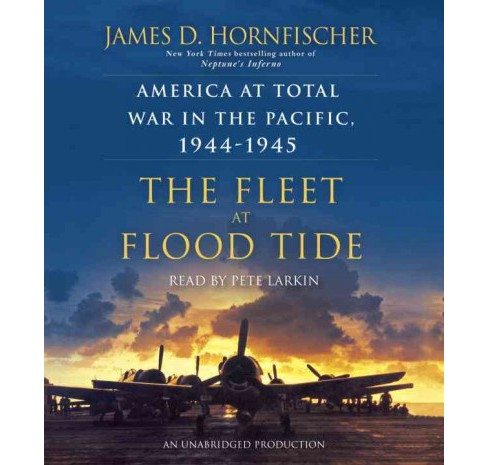 Fleet at Flood Tide : America at Total War in the Pacific, 1944-1945 (Unabridged) (CD/Spoken Word) - image 1 of 1