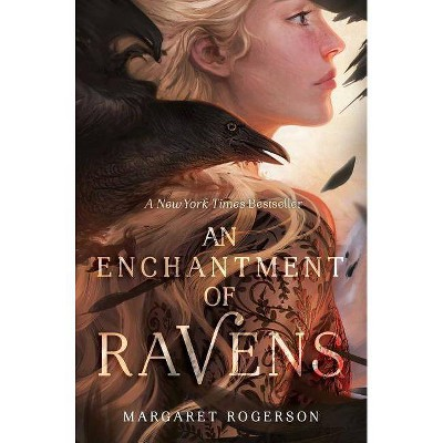 An Enchantment of Ravens - by  Margaret Rogerson (Hardcover)