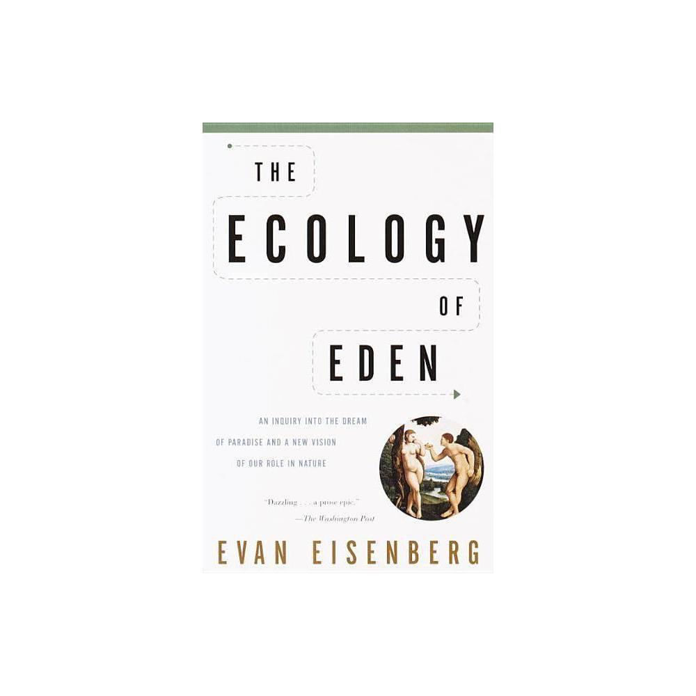 The Ecology Of Eden By Evan Eisenberg Paperback