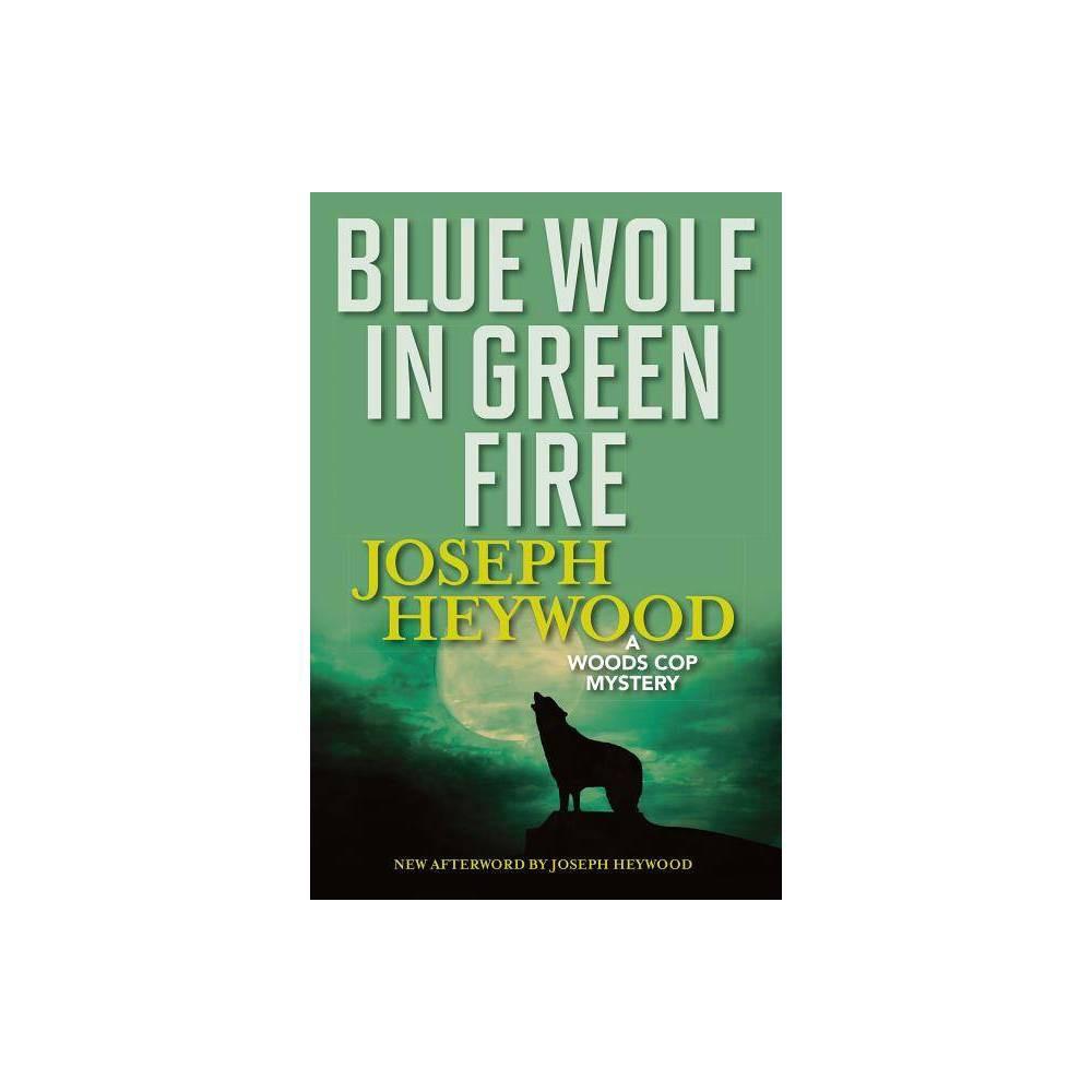 Blue Wolf In Green Fire By Joseph Heywood Paperback