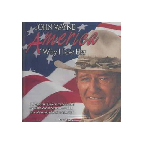 John Wayne - John Wayne: America Why I Love Her (CD) - image 1 of 1