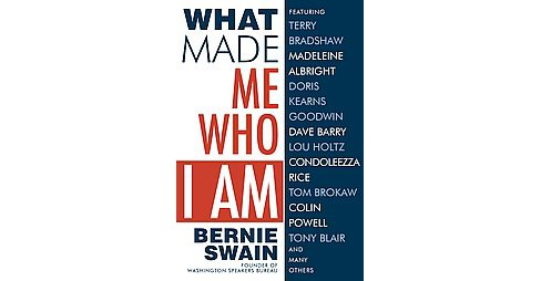 What Made Me Who I Am (Hardcover) (Bernie Swain) - image 1 of 1