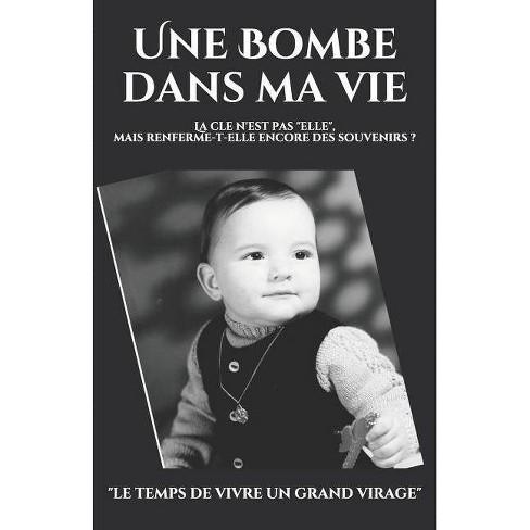 Une Bombe Dans Ma Vie - (Elle) by  Sebastien Plique (Paperback) - image 1 of 1